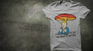 "T-Shirt Referenz Fallout ""i dont want to set the world on fire"" Bekleidung"